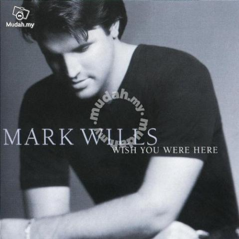 Mark Wills - Wish You Were Here - New Country CD -  Music/Movies/Books/Magazines for sale in Others, Sabah