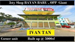 3 sty Shop 【Opp Giant Bayan Baru 】Corner _ Face Main Road