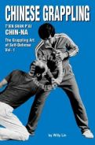 Chin Na The Grappling Art of Self Defense Vol 1