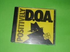 CD D.O.A : Positively D.O.A EP LIKE NEW HARDCORE