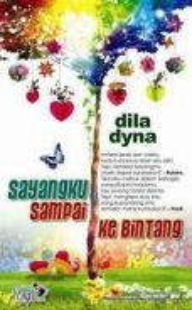 Novel Sayangku Sampai Ke Bintang, Dila Dyna