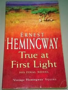 True at First Light - Ernest Hemingway