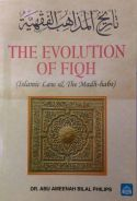 The Evolution of Fiqh: Islamic LAW and The Madh-Ha