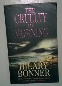 The Cruelty of Morning - Hilary Bonner