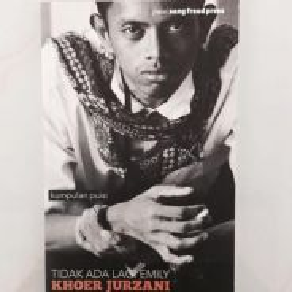 Poetry Book: Tidak Ada Lagi Emily by Khoer Jurzani