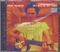 Paul Gilbert - Get Out Of My Yard - New Rock CD