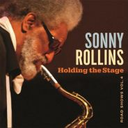 Sonny Rollins Holding The Stage Road Shows Vol. 4