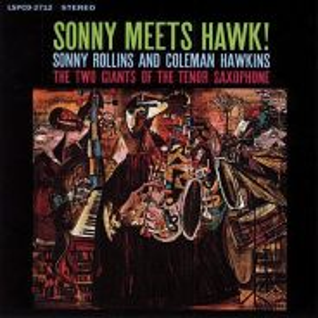 Sonny Rollins & Coleman Hawkins Sonny Meets Hawk