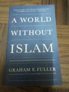 A World Without Islam (Graham E.Fuller)