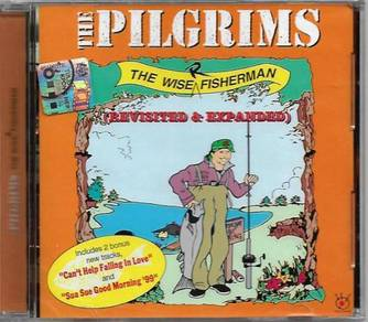 The Pilgrims The Wiser Fisherman Expanded CD
