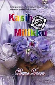 Novel KASIH BUKAN MILIKKU karya Deeme Dane