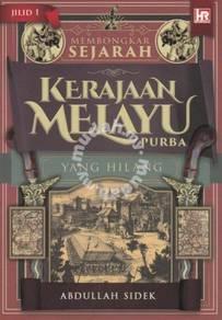 Membongkar Sejarah Kerajaan Melayu Purba Yang Hila