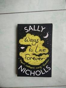 Ways to Live Forever Novel by Sally Nicholis