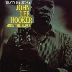 John Lee Hooker That's My Story: John Lee Hooker