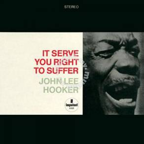 John Lee Hooker It Serve You Right To Suffer 200g