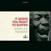 John Lee Hooker It Serve You Right To Suffer Hybri