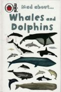 Mad about: Whales and Dolphins