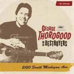 GEORGE THOROGOOD 2120 SOUTH MICHIGAN AVE. 180g 2LP