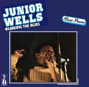 Junior Wells Featuring Buddy Guy Pleading The Blue