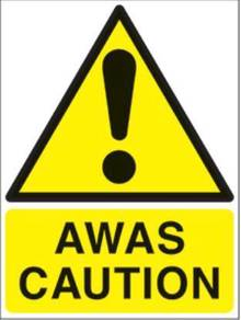 Outdoor Safety Sign AWAS CAUTION