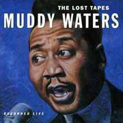 Muddy Waters The Lost Tapes 180g LP