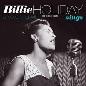 Billie Holiday Sings & An Evening With Billie Holi