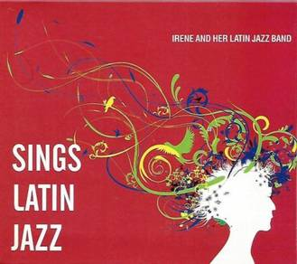 Irene And Her Latin Jazz Band CD Sings Latin Jazz