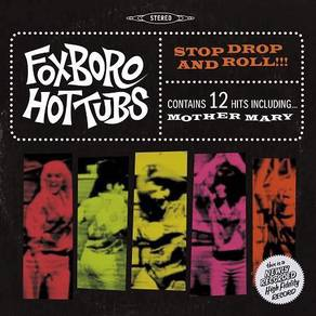 Foxboro Hottubs - Stop Drop and Roll