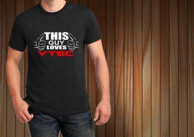 Tshirt Baju THIS GUY LOVES VTEC TSV7 siap poslaju