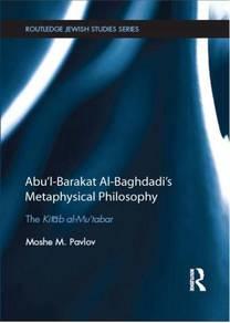 Abu'l-Barakat al-Baghdadi's Metaphysical Philosoph