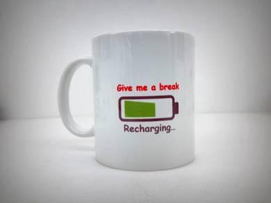 Imported Creative Mug - Give me a break Recharging