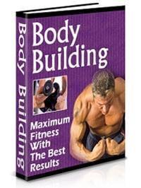 Body Building Secrets Revealed 2018