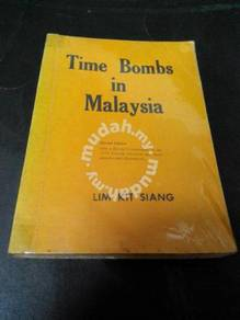 TIME BOMBS IN MALAYSIA - LIM KIT SIANG Book
